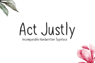 Act Justly Font By Shattered Notion