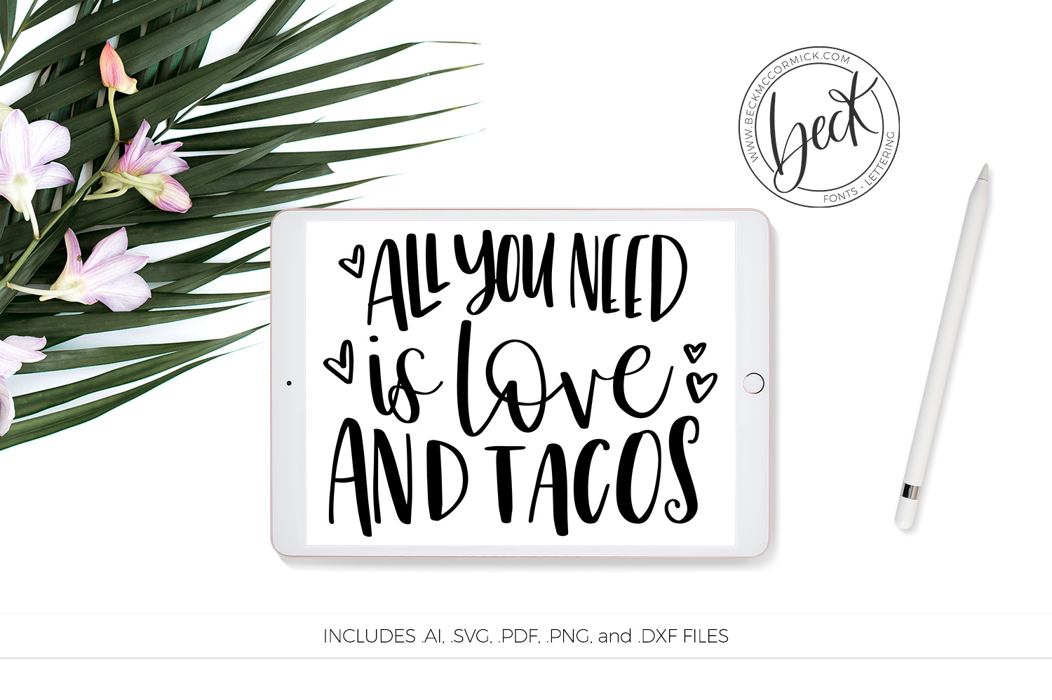 All You Need Is Love Tacos Graphic By Beckmccormick Creative Fabrica