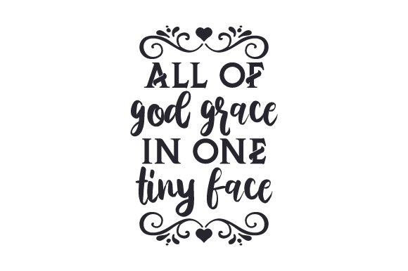 All of God Grace in One Tiny Face Religious Craft Cut File By Creative Fabrica Crafts