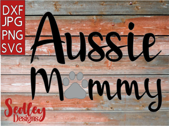 Download Free Aussie Mommy Graphic By Sedley Designs Creative Fabrica for Cricut Explore, Silhouette and other cutting machines.
