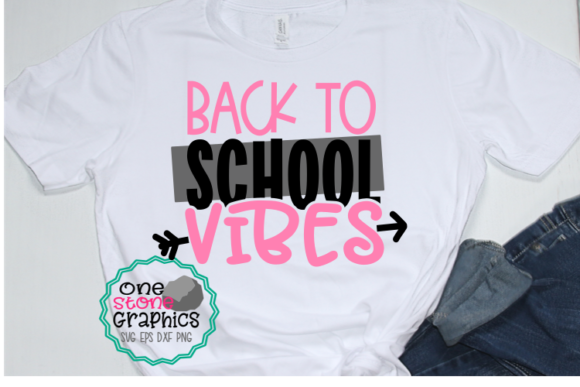 Back to School Vibes Graphic Crafts By OneStoneGraphics