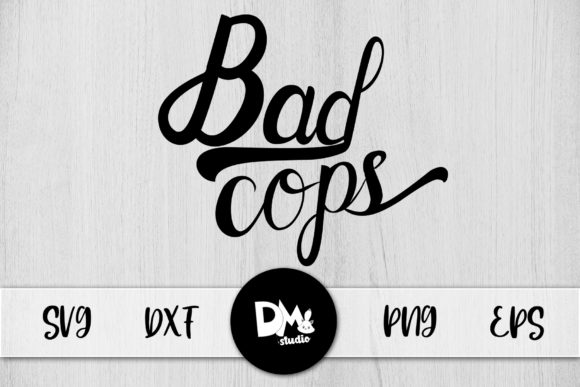 Print on Demand: Bad Cops Graphic Crafts By Sharon ( DmStudio ) - Image 1