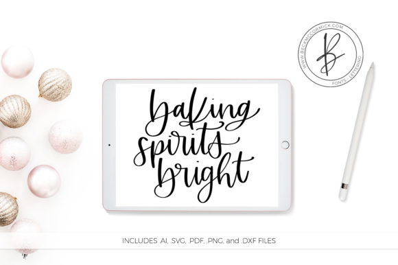 Download Free Baking Spirits Bright Christmas Quote Graphic By Beckmccormick for Cricut Explore, Silhouette and other cutting machines.
