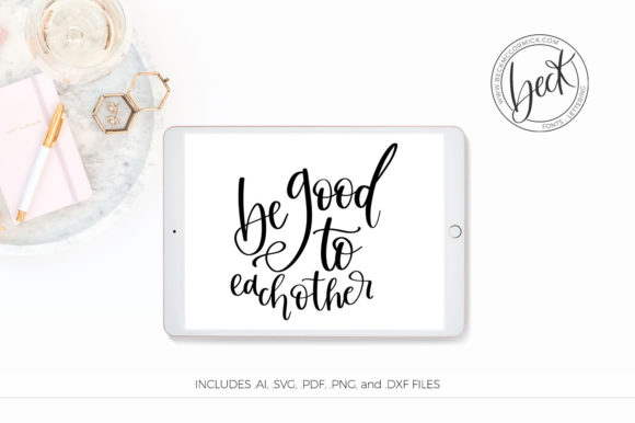 Print on Demand: Be Good to Each Other 2 Graphic Crafts By BeckMcCormick