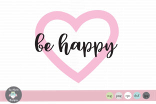 Be Happy Graphic By thejaemarie