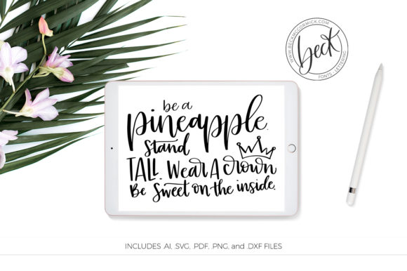 Print on Demand: Be a Pineapple Graphic Crafts By BeckMcCormick