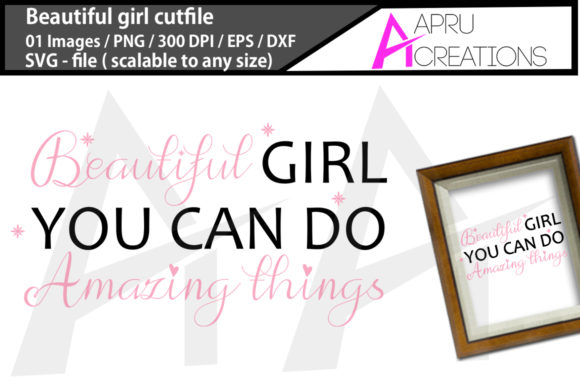 Print on Demand: Beautiful Girl You Can Do Amazing Things Graphic Crafts By aparnastjp