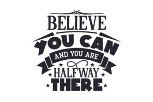 Believe You Can and You Are Halfway There Craft Design By Creative Fabrica Crafts