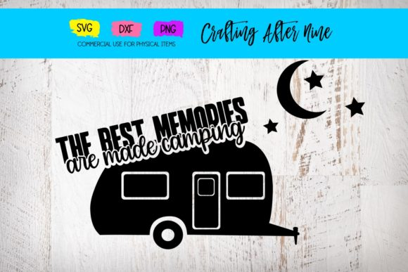 Print on Demand: Best Memories Are Made Camping Graphic Crafts By Crafting After Nine