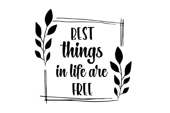 Download Free Best Things In Life Are Free Svg Cut File By Creative Fabrica for Cricut Explore, Silhouette and other cutting machines.