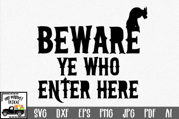 Beware Ye Who Enter Here Graphic Crafts By oldmarketdesigns