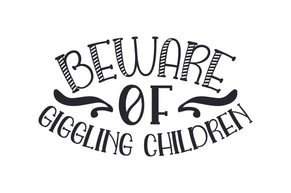 Beware of Giggling Children Kids Craft Cut File By Creative Fabrica Crafts