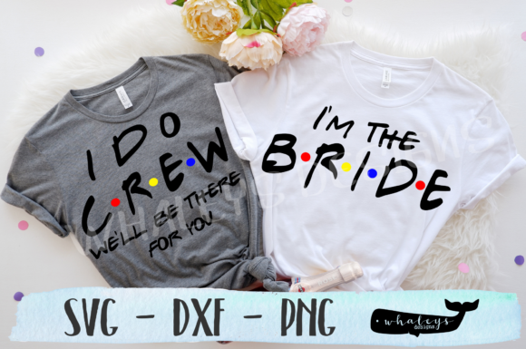 Bride - I Do Crew - Friends - Party Graphic Illustrations By WhaleysDesigns