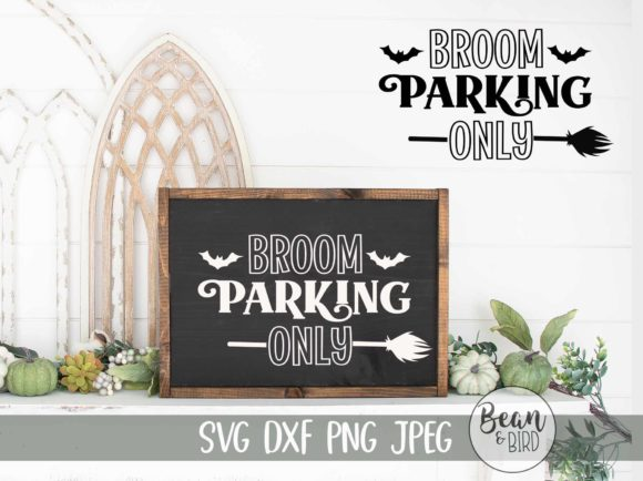 Print on Demand: Broom Parking Only Halloween Graphic Crafts By Bean and  Bird  - Image 1