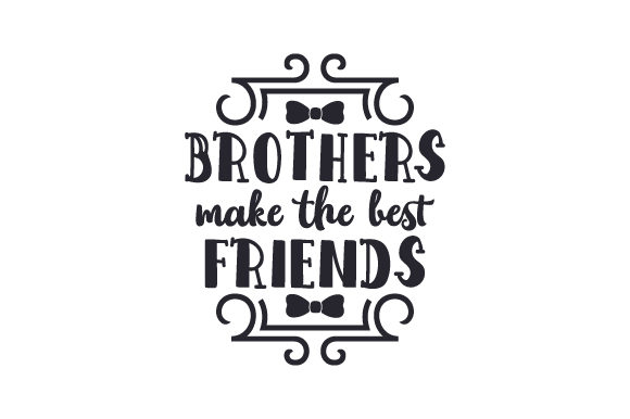 Download Free Brothers Make The Best Friends Svg Cut File By Creative Fabrica for Cricut Explore, Silhouette and other cutting machines.