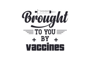 Brought to You by Vaccines Craft Design By Creative Fabrica Crafts
