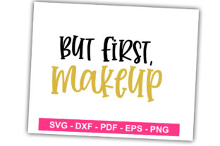 Print on Demand: But 1st Makeup Graphic Print Templates By Designartstore