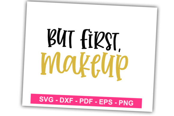 Print on Demand: But 1st Makeup Graphic Print Templates By svgbundle.net