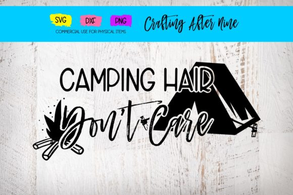 Camp Hair Dont Care Graphic By Crafting After Nine
