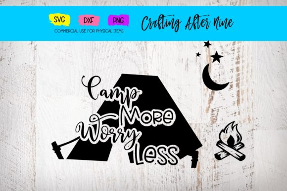 Print on Demand: Camp More Worry Less, Tent Fire Stars Graphic Crafts By Crafting After Nine