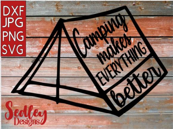 Download Free Camping Makes Everything Better Graphic By Sedley Designs for Cricut Explore, Silhouette and other cutting machines.