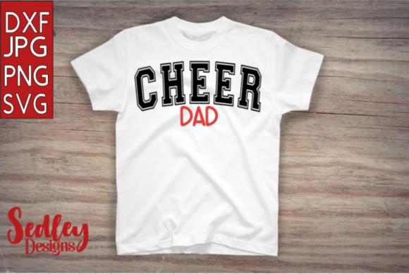 Download Free Cheer Dad Graphic By Sedley Designs Creative Fabrica for Cricut Explore, Silhouette and other cutting machines.
