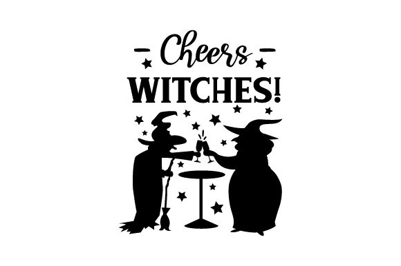 Cheers Witches! - Halloween Halloween Plotterdatei von Creative Fabrica Crafts