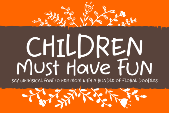 Print on Demand: Children Must Have Fun Script & Handwritten Font By Situjuh