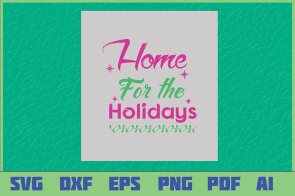 Download Free Christmas Home For The Holidays Graphic By Sajidmajid441 for Cricut Explore, Silhouette and other cutting machines.