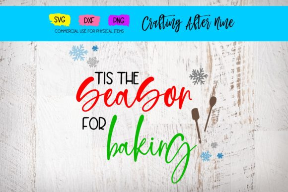 Print on Demand: Christmas is the Season for Baking Graphic Crafts By Crafting After Nine