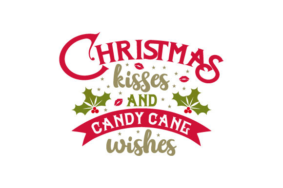 Christmas Kisses and Candy Cane Wishes Christmas Craft Cut File By Creative Fabrica Crafts - Image 1