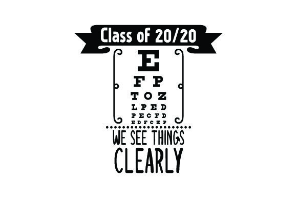 Class of 2020 We See Things Clearly - Eye Test - Back to School School & Teachers Craft Cut File By Creative Fabrica Crafts