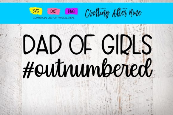 Print on Demand: Dad of Girls, Outnumbered Graphic Crafts By Crafting After Nine