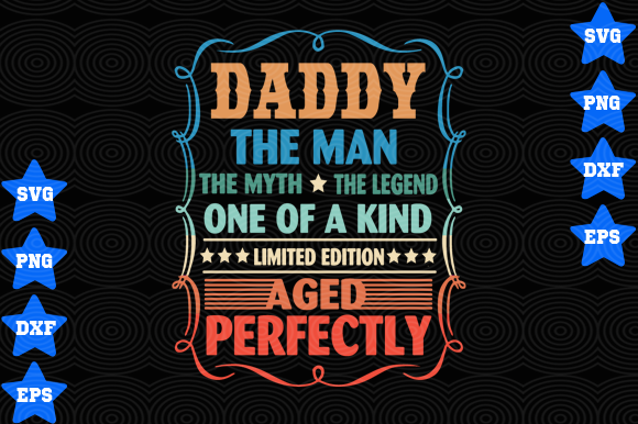 Daddy The Man The Myth The Legend Svg Graphic By Awesomedesign