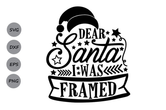 Download Free Dear Santa I Was Framed Graphic By Cosmosfineart Creative Fabrica for Cricut Explore, Silhouette and other cutting machines.