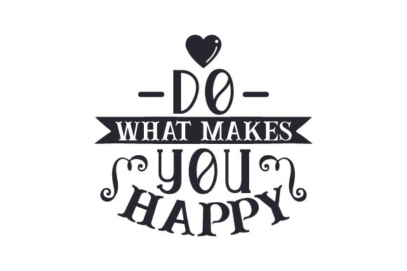 Download Free Do What Makes You Happy Svg Cut File By Creative Fabrica Crafts for Cricut Explore, Silhouette and other cutting machines.