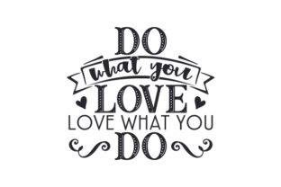 Do What You Love, Love What You Do Craft Design By Creative Fabrica Crafts