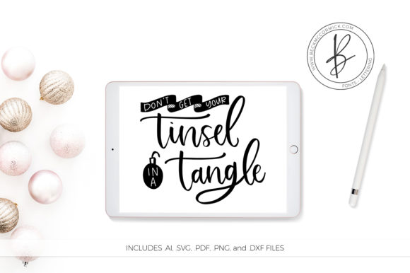 Download Free Don T Get Your Tinsel In A Tangle Graphic By Beckmccormick Creative Fabrica for Cricut Explore, Silhouette and other cutting machines.