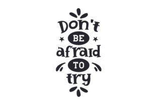 Don't Be Afraid to Try Craft Design By Creative Fabrica Crafts