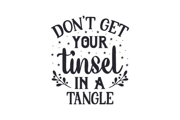 Don't Get Your Tinsel in a Tangle Cut File Download