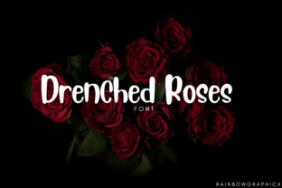 Drenched Roses Font By RainbowGraphicx