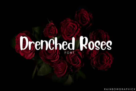 Print on Demand: Drenched Roses Script & Handwritten Font By RainbowGraphicx
