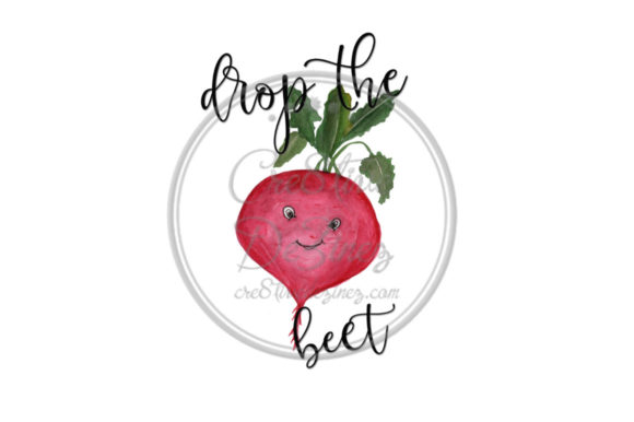 Print on Demand: Drop the Beet Graphic Illustrations By Cre8tiveDeZinez
