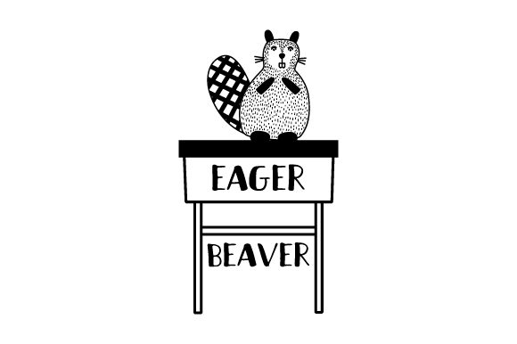 Eager Beaver - Back to School School & Teachers Craft Cut File By Creative Fabrica Crafts