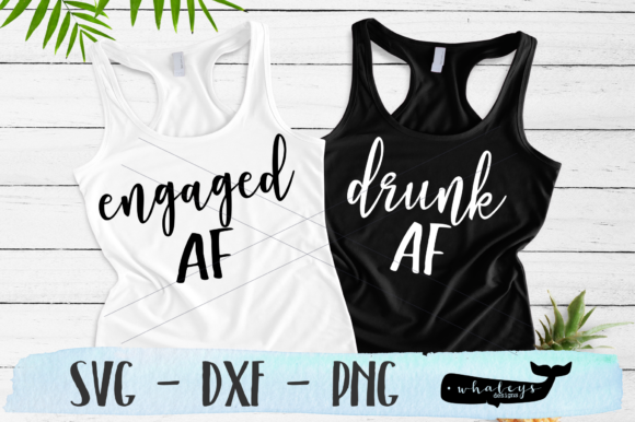 Download Free Engaged Af Drunk Af Bachelorette Graphic By Whaleysdesigns for Cricut Explore, Silhouette and other cutting machines.