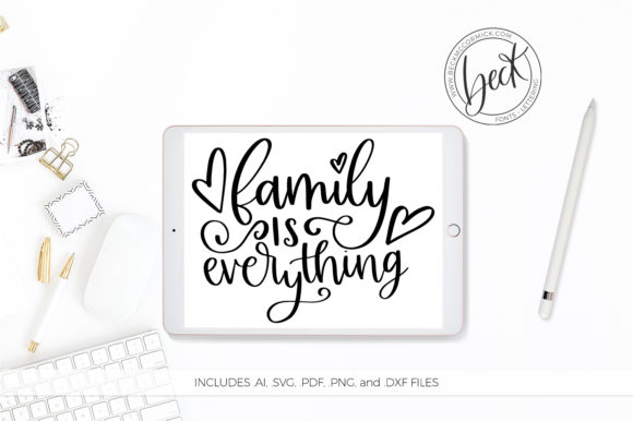 Print on Demand: Family is Everything Graphic Crafts By BeckMcCormick