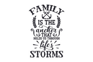 Family is the Anchor That Holds Us Through Life's Storms Craft Design By Creative Fabrica Crafts