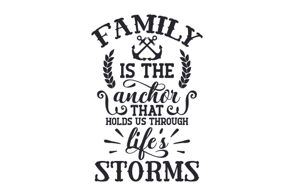 Download Free Family Is The Anchor That Holds Us Through Life S Storms Svg Cut for Cricut Explore, Silhouette and other cutting machines.