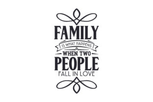 Family is What Happens when Two People Fall in Love Craft Design By Creative Fabrica Crafts