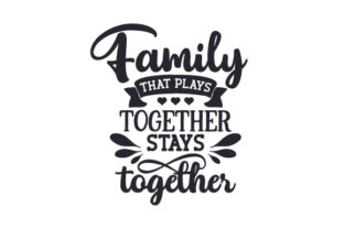 Family That Plays Together Stays Together Craft Design By Creative Fabrica Crafts